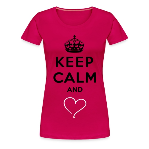 Keep Calm and  - Women's Premium T-Shirt