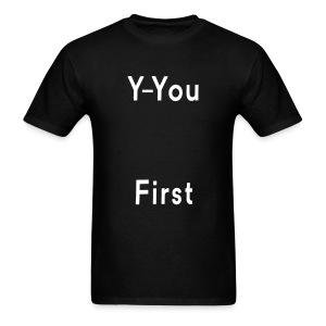 Y-You first - Men's T-Shirt