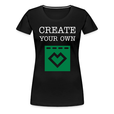 Create your own t shirt women 39 s premium t shirt t shirt for Make and design your own t shirts