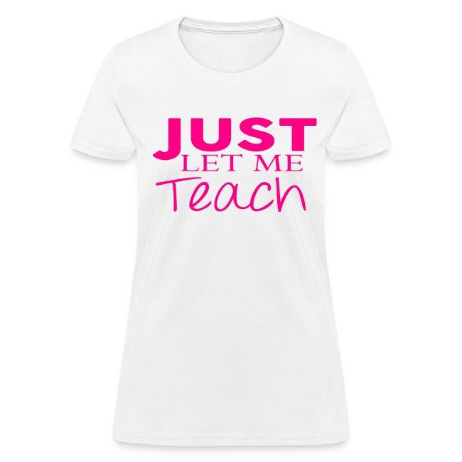 Just Let Me Teach