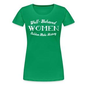 Well-Behaved Premium Women's T-Shirt - Women's Premium T-Shirt
