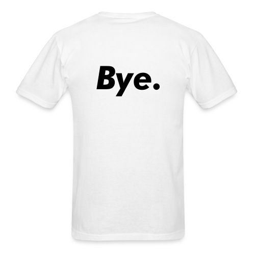 Kayf Apparel Hi/Bye Shirt - Men's T-Shirt