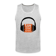 Sportswear ~ Men's Premium Tank ~ DJ Tank Top (Men Gray/Orange) Let's make some noise