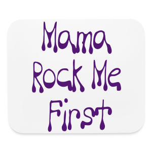 Mama Rock Me First - Mouse pad Horizontal