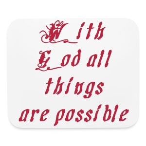 with God all things... - Mouse pad Horizontal