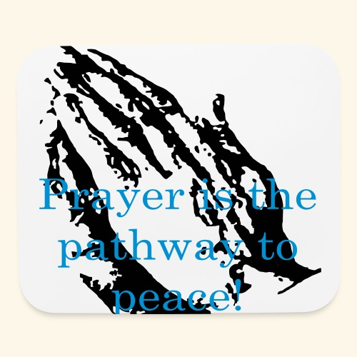 Prayer is the pathway to peace - Mouse pad Horizontal