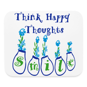 Think Happy Thoughts - Mouse pad Horizontal