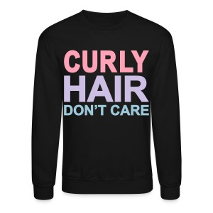 Curly Hair Don't Care - Crewneck Sweatshirt