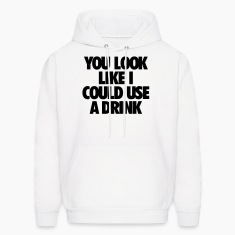 Men's Humor You Look Like I Could Use A Drink Hoodies
