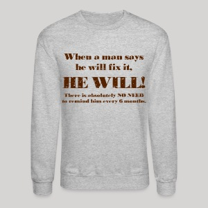 When a man says he'll fix it - Crewneck Sweatshirt