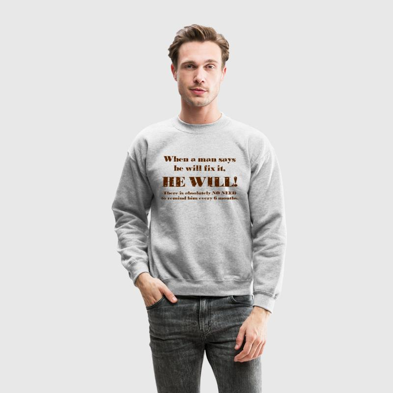 Man will fix it Long Sleeve Shirts - Crewneck Sweatshirt