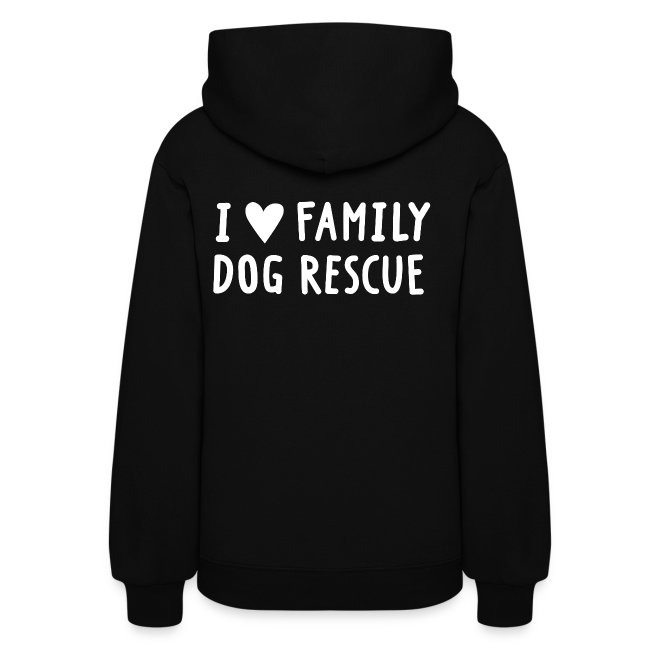 Rescued Is My Favorite Breed (I Heart Family Dog Rescue on Back): Woman's Hoodie