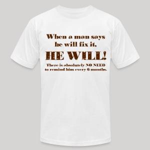 When a man says he'll fix it - Men's Fine Jersey T-Shirt
