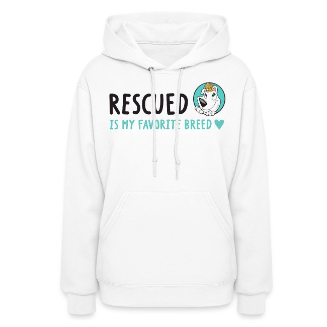 Rescued Is My Favorite Breed (I Heart Family Dog Rescue on Back): Women's Hoodie