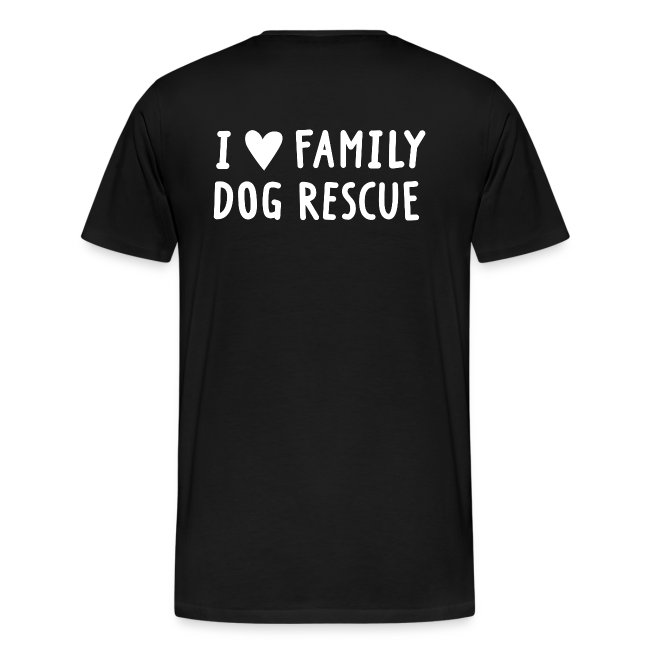 Rescued Is My Favorite Breed (I Heart Family Dog Rescue on Back): Men's Tee