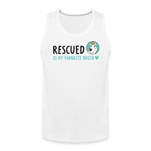 Rescued Is My Favorite Breed (I Heart Family Dog Rescue on Back): Men's Tank - Men's Premium Tank