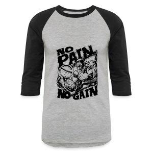 No pain no gain - Baseball T-Shirt