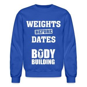 WHEIGHTS BEFORE DATES - Crewneck Sweatshirt