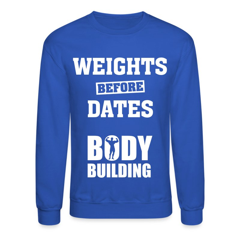WHEIGHTS BEFORE DATES - Crewneck Sweatshirt