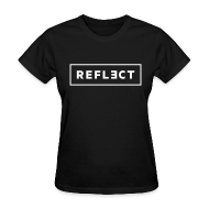 T-Shirts ~ Women's T-Shirt ~ REFLECT Women's T-Shirt
