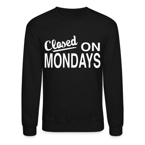 Men's Closed On Monday's Sweatshirt - White Logo - Crewneck Sweatshirt