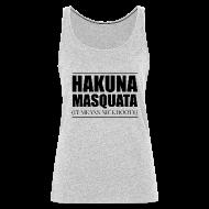 Tanks ~ Women's Premium Tank Top ~ Hakuna Masquata Tank