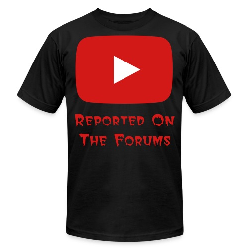 Reported On The Forums Shirt - Men's Fine Jersey T-Shirt