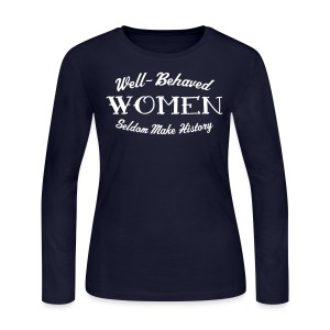 Well-Behaved Women's Long-Sleeve T-Shirt - Women's Long Sleeve Jersey T-Shirt
