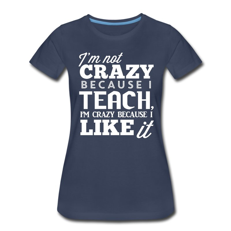 Crazy Because I Like It - Women's Premium T-Shirt