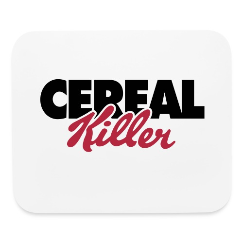 Cereal killer - Mouse pad Horizontal