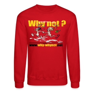 Crewneck Sweatshirt - why not,undress from stress,back to nature