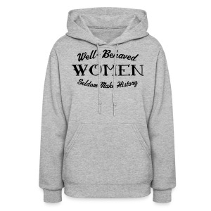 Well-Behaved Women's Hoodie - Women's Hoodie