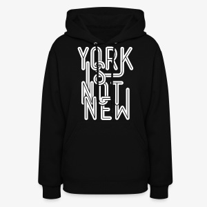 York Is Not New - Women's Hoodie