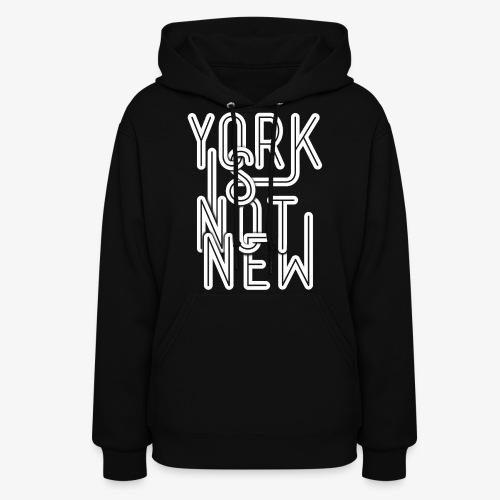 York Is Not New - Women's Hoodie