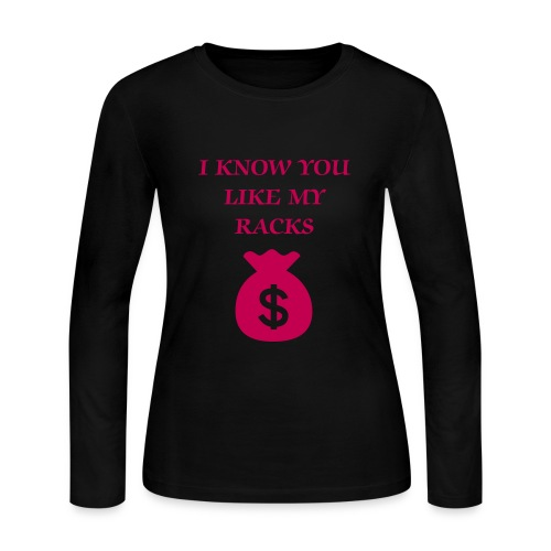 Pink I know You Like My Racks Long Sleeve T-Shirt - Women's Long Sleeve Jersey T-Shirt