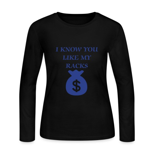 Royal Blue I Know You Like My Racks Long Sleeve T-Shirt - Women's Long Sleeve Jersey T-Shirt