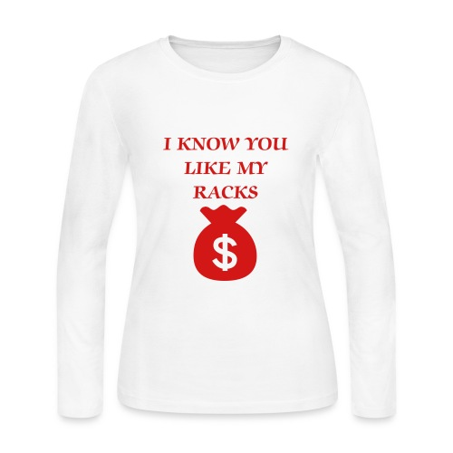 Red I Know You Like My Racks Long Sleeve T-Shirt - Women's Long Sleeve Jersey T-Shirt