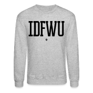 Long Sleeve Shirts ~ Men's Crewneck Sweatshirt ~ #IDFWU - Unisex Crewneck Sweater