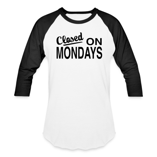 Men's Closed On Mondays Baseball Tee - Black Logo - Baseball T-Shirt