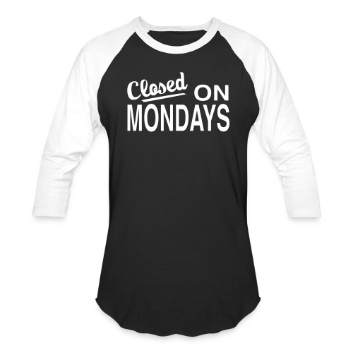 Men's Closed On Mondays Baseball Tee - White Logo - Baseball T-Shirt