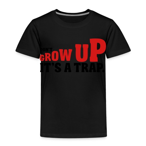 Its a Trap - Toddler Premium T-Shirt