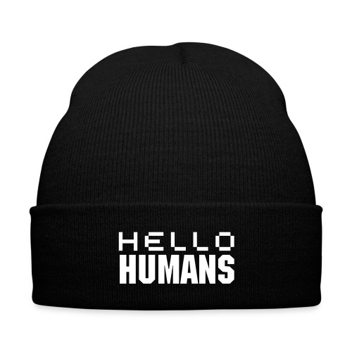 'Hello Humans' Beanie - Knit Cap with Cuff Print