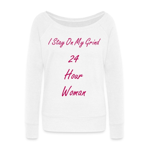 24 Hour Woman WideNeck Sweatshirt - Women's Wideneck Sweatshirt