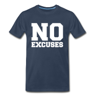 T-Shirts ~ Men's Premium T-Shirt ~ No excuses
