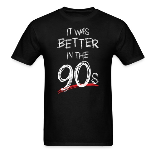 Better In The 90s (Men) - Men's T-Shirt