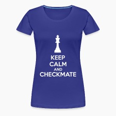 Keep Calm And Checkmate Women's T-Shirts