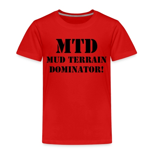 MTD Mud Terrain Dominator Youth - Toddler Premium T-Shirt