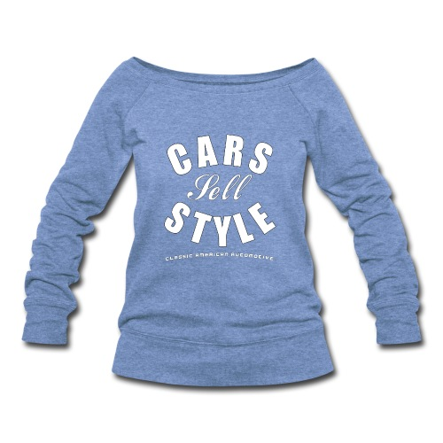 Womens Wideneck Sweatshirt | Cars Sell Style | Classic American Automotive  - Women's Wideneck Sweatshirt