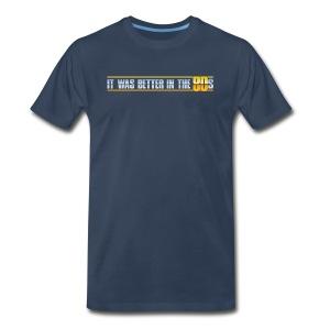 Better In The 80s (Men, 3XL-4XL) - Men's Premium T-Shirt