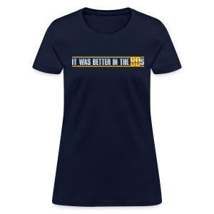 Better In The 80s (Women) - Women's T-Shirt